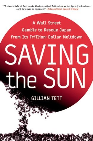 Saving the Sun A Wall Street Gamble to Rescue Japan from Its Trillion-Dollar Meltdown  2003 9780060554248 Front Cover