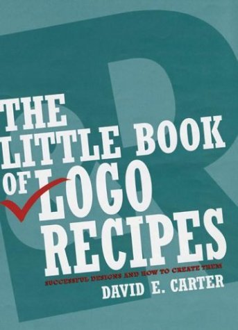 Little Book of Logo Recipes Successful Designs and How to Create Them  2004 9780060570248 Front Cover
