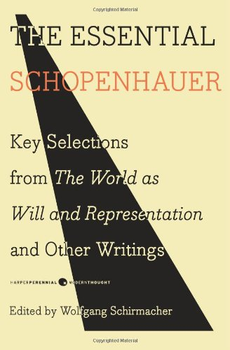 Essential Schopenhauer Key Selections from the World As Will and Representation and Other Writings  2010 edition cover