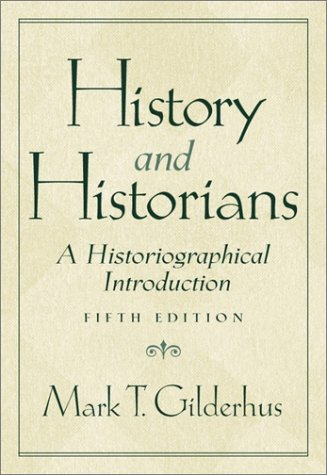 History and Historians A Historiographical Introduction 5th 2003 (Revised) edition cover