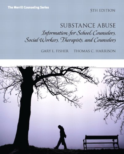 Substance Abuse Information for School Counselors, Social Workers, Therapists and Counselors 5th 2013 (Revised) edition cover