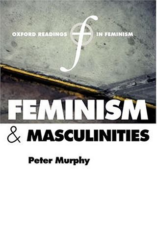 Feminism and Masculinities   2004 9780199267248 Front Cover
