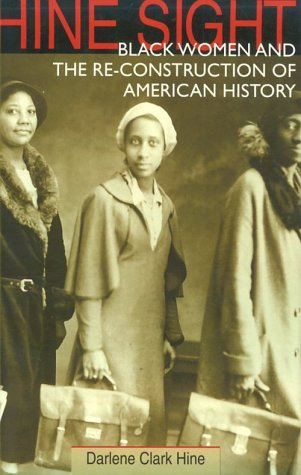 Hine Sight Black Women and the Re-Construction of American History  1997 edition cover
