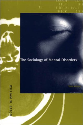 Sociology of Mental Disorders  3rd 2001 (Revised) edition cover