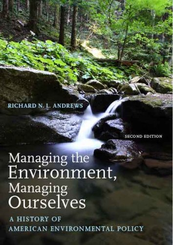 Managing the Environment, Managing Ourselves A History of American Environmental Policy 2nd 2006 (Annotated) edition cover
