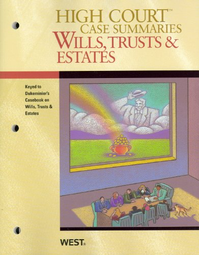 Wills, Trusts and Estates, Keyed to Dukeminier  8th 2010 (Revised) 9780314266248 Front Cover