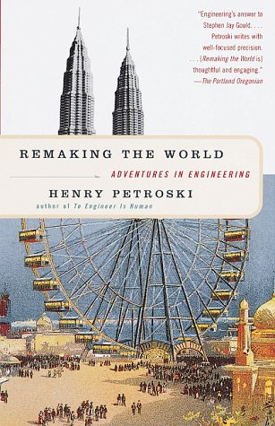 Remaking the World Adventures in Engineering  1999 9780375700248 Front Cover