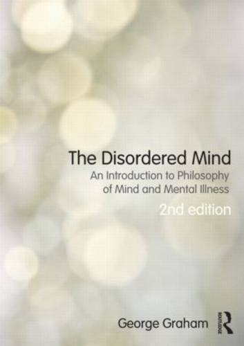 Disordered Mind An Introduction to Philosophy of Mind and Mental Illness 2nd 2013 (Revised) edition cover