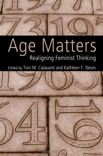 Age Matters Re-Aligning Feminist Thinking  2007 edition cover