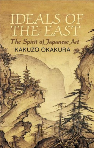 Ideals of the East The Spirit of Japanese Art  2004 edition cover