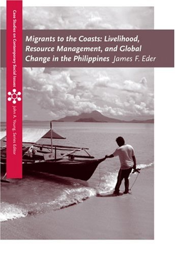 Migrants to the Coasts Livelihood, Resource Management, and Global Change in the Philippines  2009 9780495095248 Front Cover