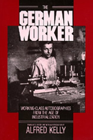 German Worker Working-Class Autobiographies from the Age of Industrialization  1987 edition cover