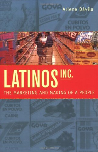 Latinos, Inc. The Marketing and Making of a People  2001 edition cover