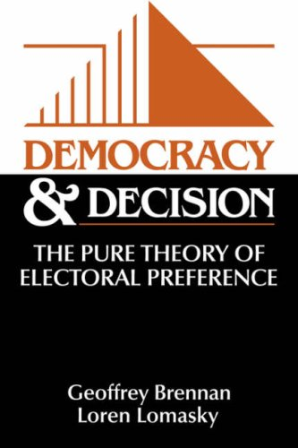 Democracy and Decision The Pure Theory of Electoral Preference  1997 edition cover