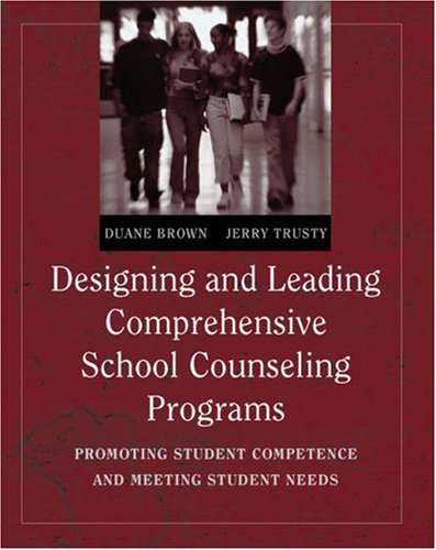 Designing and Leading Comprehensive School Counseling Programs Promoting Student Competence and Meeting Student Needs  2005 edition cover