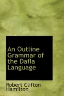 An Outline Grammar of the Dafla Language:   2008 edition cover