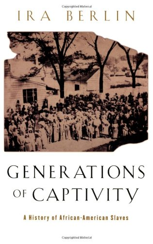 Generations of Captivity A History of African-American Slaves  2003 edition cover