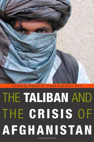 Taliban and the Crisis of Afghanistan   2008 9780674032248 Front Cover