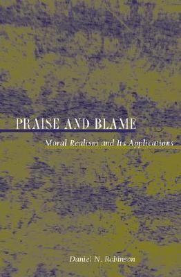 Praise and Blame Moral Realism and Its Applications  2002 edition cover