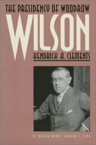Presidency of Woodrow Wilson   1992 9780700605248 Front Cover