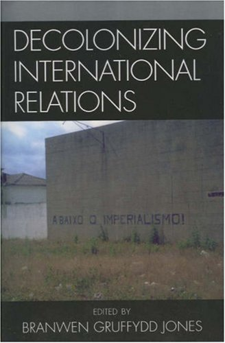 Decolonizing International Relations   2006 (Annotated) 9780742540248 Front Cover