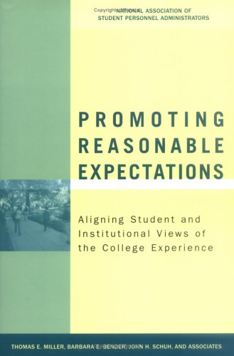 Promoting Reasonable Expectations Aligning Student and Institutional Views of the College Experience  2005 9780787976248 Front Cover