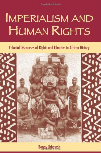 Imperialism and Human Rights Colonial Discourses of Rights and Liberties in African History  2007 edition cover