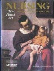Nursing : The Finest Art, an Illustrated History 1st edition cover
