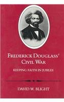 Frederick Douglass' Civil War Keeping Faith in Jubilee  1991 (Reprint) edition cover