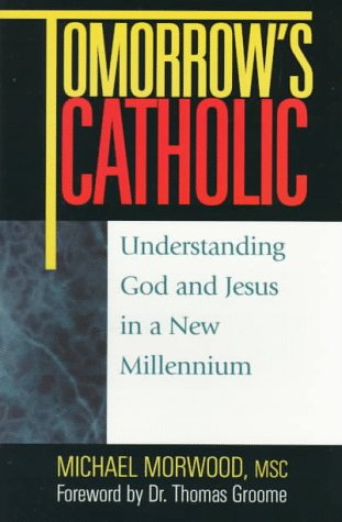 Tomorrow's Catholic Understanding God and Jesus in a New Millennium N/A edition cover