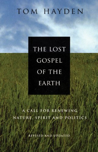 Lost Gospel of the Earth A Call for Renewing Nature, Spirit and Politics  2006 (Revised) 9780977197248 Front Cover