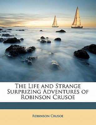 Life and Strange Surprizing Adventures of Robinson Crusoe  N/A edition cover