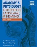 Anatomy & Physiology for Speech, Language, and Hearing w/Access 5th 2015 9781285198248 Front Cover