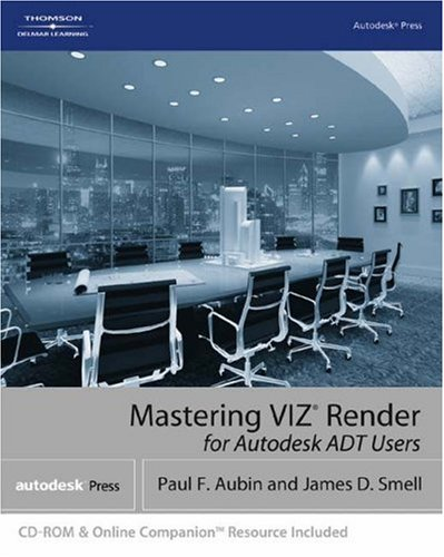 Mastering VIZ (R) Render for Autodesk ADT Users   2005 9781401880248 Front Cover