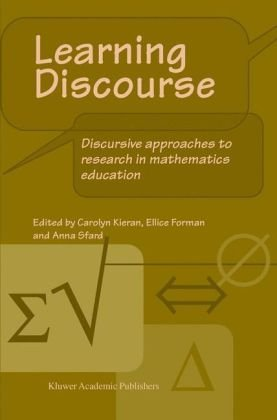 Learning Discourse Discursive Approaches to Research in Mathematics Education  2002 9781402010248 Front Cover