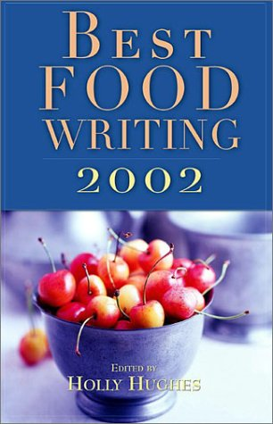 Best Food Writing 2002  N/A 9781569245248 Front Cover