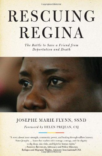 Rescuing Regina The Battle to Save a Friend from Deportation and Death  2011 9781569766248 Front Cover
