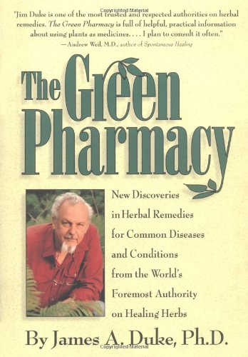 Green Pharmacy New Discoveries in Herbal Remedies for Common Diseases and Conditions from the World's Foremost Authority on Healing Herbs  1997 (Revised) edition cover