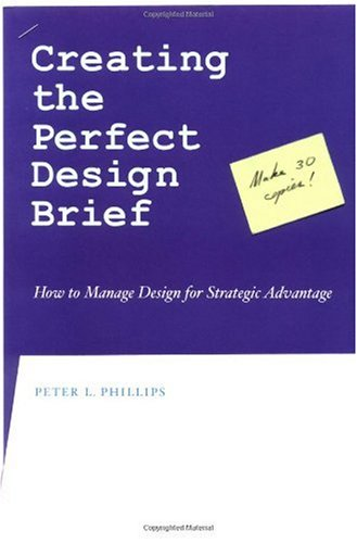 Creating the Perfect Design Brief How to Manage Design for Strategic Advantage  2004 edition cover