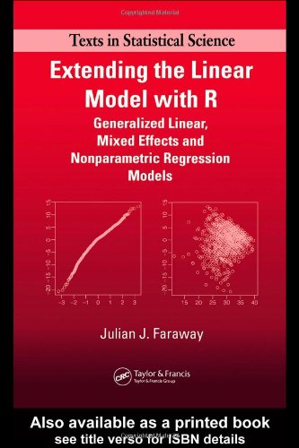 Extending the Linear Model with R Generalized Linear, Mixed Effects and Nonparametric Regression Models  2005 edition cover