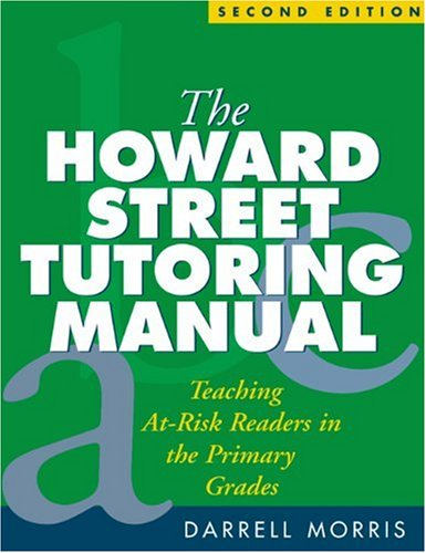 Howard Street Tutoring Manual, Second Edition Teaching at-Risk Readers in the Primary Grades 2nd 2005 (Revised) 9781593851248 Front Cover