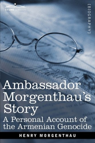 Ambassador Morgenthau's Story A Personal Account of the Armenian Genocide N/A edition cover