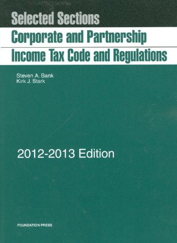 Selected Sections Corporate and Partnership Income Tax Code and Regulations, 2012-2013 N/A 9781609301248 Front Cover