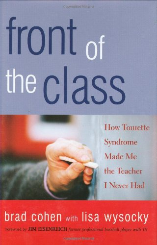 Front of the Class How Tourette Syndrome Made Me the Teacher I Never Had  2005 edition cover