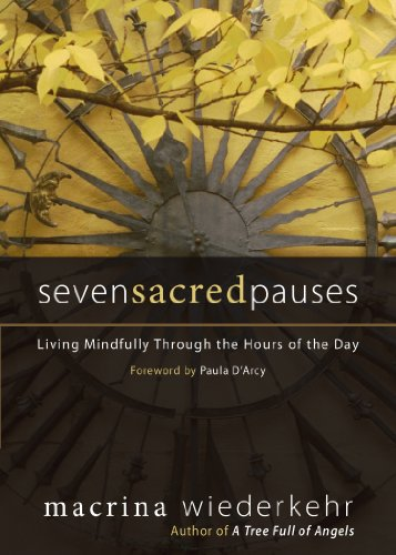 Seven Sacred Pauses Living Mindfully Through the Hours of the Day  2010 edition cover