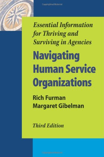 Navigating Human Service Organizations  3rd 2013 9781935871248 Front Cover