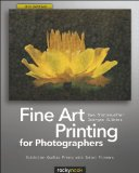 Fine Art Printing for Photographers Exhibition Quality Prints with Inkjet Printers 3rd 2013 9781937538248 Front Cover