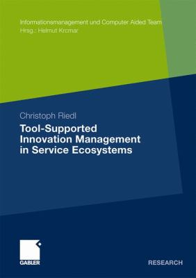 Tool-Supported Innovation Management in Service Ecosystems   2011 9783834930248 Front Cover