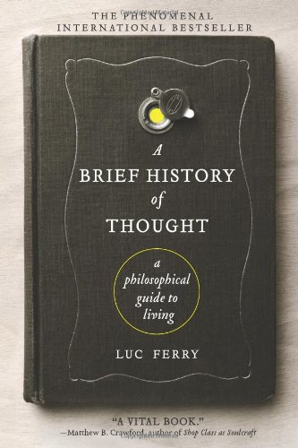 Brief History of Thought A Philosophical Guide to Living N/A edition cover