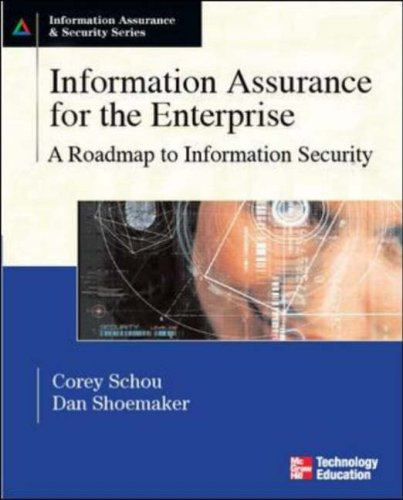 Information Assurance for the Enterprise A Roadmap to Information Security  2007 edition cover